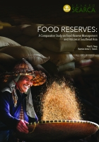 Food Reserves: A Comparative Study on Food Reserve Management and Policies in Southeast Asia